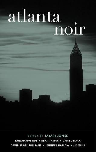 Tayari Jones - Atlanta Noir