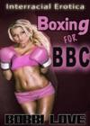 Boxing For BBC Interracial Erotica