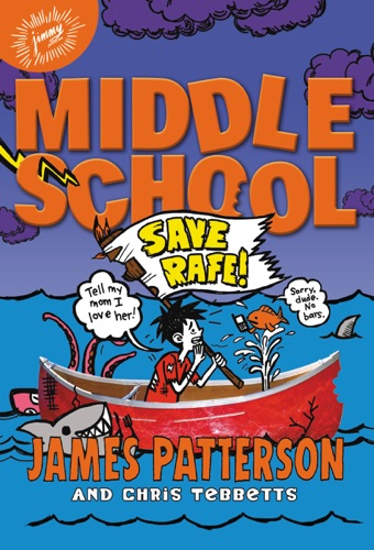 James Patterson, Chris Tebbetts & Laura Park - Middle School: Save Rafe!