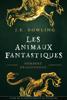 Les Animaux Fantastique - J.K. Rowling & Jean-François Ménard