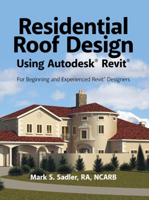 Residential Roof Design Using Autodesk® Revit®