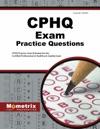 CPHQ Exam Practice Questions