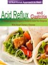 A Nutritional Approach To Healing Acid Reflux  Gastritis