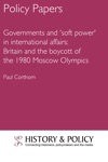 Governments And Soft Power In International Affairs Britain And The Boycott Of The 1980 Moscow Olympics