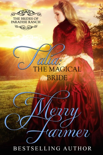 Merry Farmer - Talia: The Magical Bride