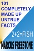 101 Completely Made Up Untrue Facts