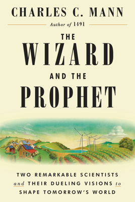 The Wizard and the Prophet - Charles C. Mann book