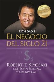 El negocio del siglo 21 (Padre Rico) PDF Download