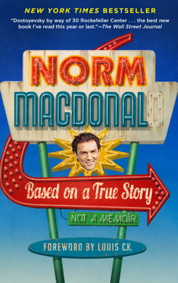 Based on a True Story - Norm Macdonald book