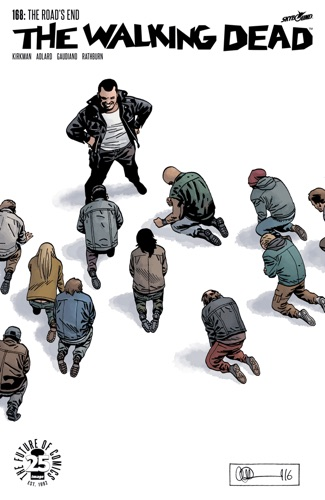 Robert Kirkman, Cliff Rathburn, Stefano Gaudiano & Charlie Adlard - The Walking Dead #168