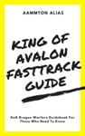 King Of Avalon Fast-Track Guide KoA Dragon Warfare Guidebook For Those Who Need To Know