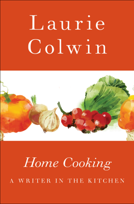 Home Cooking - Laurie Colwin book