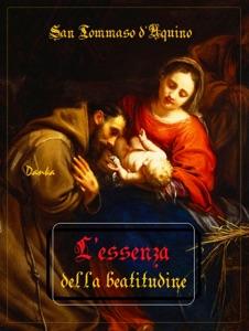 L'essenza della beatitudine da San Tommaso D'aquino