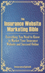 The Insurance Website Marketing Bible