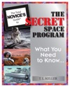 The Total Novices Guide To The Secret Space Program What You Need To Know