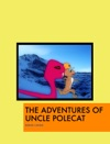 The Adventures Of Uncle PoleCat