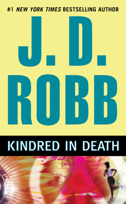 Kindred in Death - J. D. Robb book