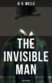 Download and Read Online The Invisible Man (Sci-Fi Classic)