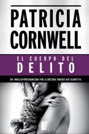 El cuerpo del delito (Doctora Kay Scarpetta 2) PDF Download