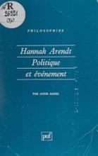 Hannah Arendt : Politique Et évènement