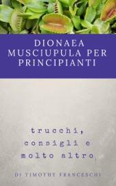 DIONAEA MUSCIPULA PER PRINCIPIANTI
