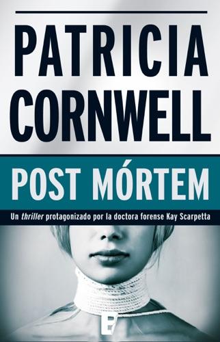 Patricia Cornwell - Post Mórtem (Doctora Kay Scarpetta 1)