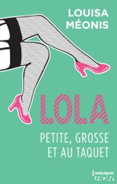 Lola S1.E4 - Petite, grosse et au taquet