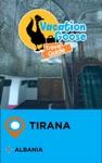 Vacation Goose Travel Guide Tirana Albania