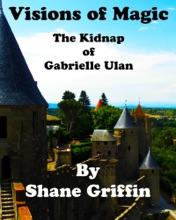 Visions Of Magic: The Kidnap Of Gabrielle Ulan