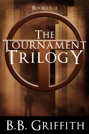 The Tournament Trilogy - B. B. Griffith book summary