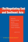 ReNegotiating East And Southeast Asia