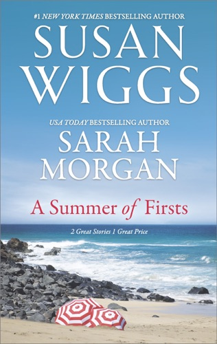 Susan Wiggs & Sarah Morgan - A Summer of Firsts