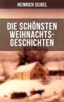 Die Schnsten Weihnachtsgeschichten Von Heinrich Seidel