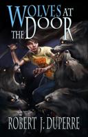 Robert J. Duperre - Wolves at the Door (The Infinity Trials Book 2) artwork
