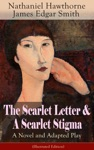 The Scarlet Letter  A Scarlet Stigma A Novel And Adapted Play Illustrated Edition