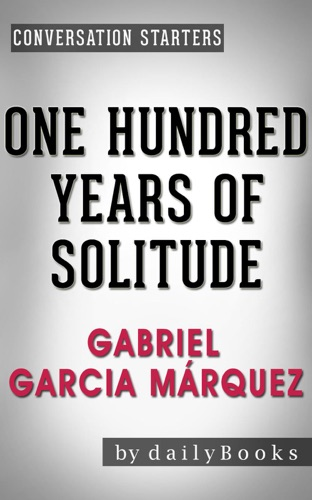 One Hundred Years of Solitude: A Novel by Gabriel Garcia Márquez  Conversation Starters - Daily Books - Daily Books