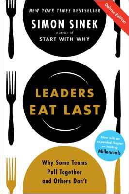 Leaders Eat Last Deluxe - Simon Sinek book