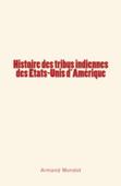 Histoire des tribus indiennes des Etats-Unis d'Amérique