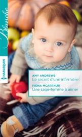 LE SECRET DUNE INFIRMIèRE - UNE SAGE-FEMME à AIMER