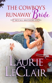 The Cowboy's Runaway Bride - Laurie LeClair Book