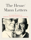 The Hesse Mann Letters The Correspondence Of Hermann Hesse And Thomas Mann 1910-1955