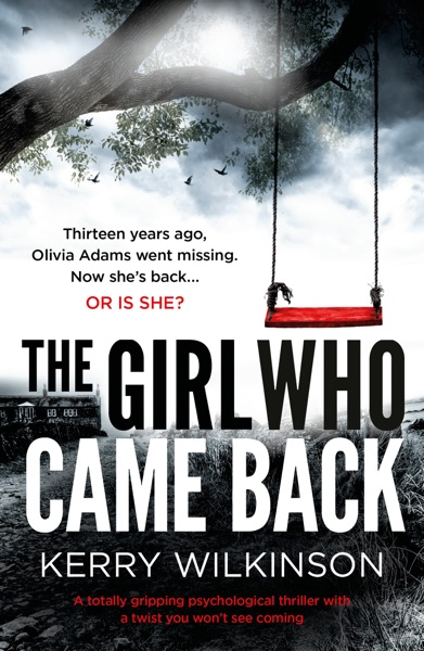 The Girl Who Came Back - Kerry Wilkinson book cover