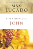 Life Lessons from John - Max Lucado