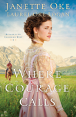Where Courage Calls (Return to the Canadian West Book #1)