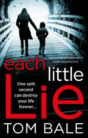 Each Little Lie - Tom Bale book summary