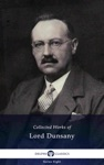 Delphi Collected Works Of Lord Dunsany Illustrated
