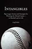 Intangibles: Big-League Stories and Strategies for Winning the Mental Game—in Baseball and in Life