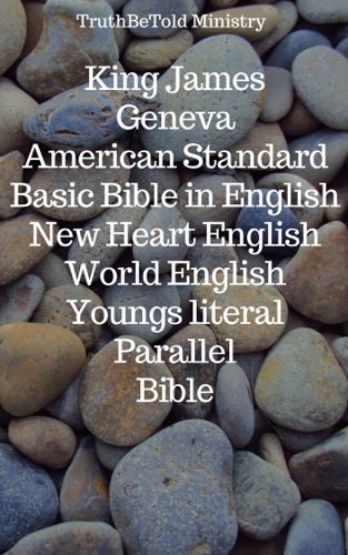 TruthBeTold Ministry, Joern Andre Halseth, King James, William Whittingham, Myles Coverdale, Christopher Goodman, Anthony Gilby, Thomas Sampson, William Cole, Samuel Henry Hooke, Wayne A. Mitchell, Rainbow Missions & Robert Young - King James - Geneva - American Standard - Basic Bible in English - New Heart English - World English - Youngs Literal - Parallel Bible