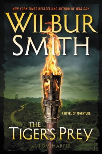 Wilbur Smith & Tom Harper - The Tiger's Prey