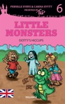 Little Monsters 6 Dottys Hiccups